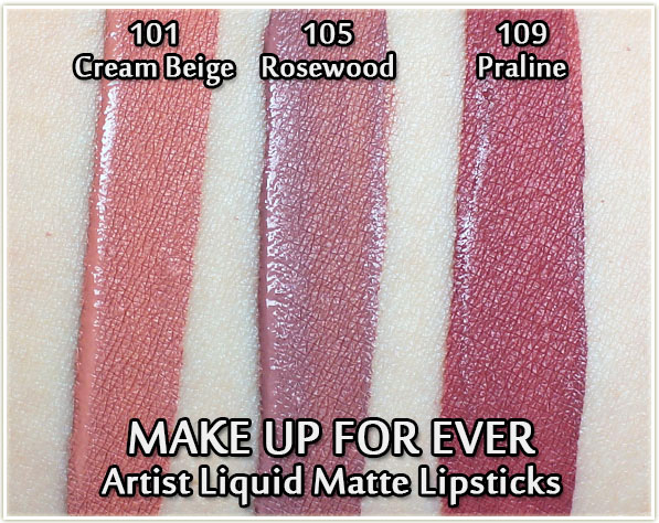 MAKE UP FOR EVER Artist Liquid Matte swatches - 101 Cream Beige, 105 Rosewood and 109 Praline