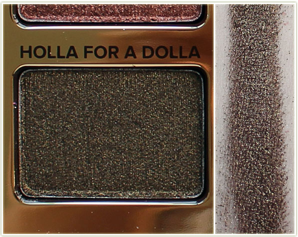 Too Faced - Holla For A Dolla